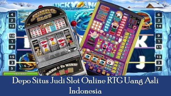 Depo Situs Judi Slot Online RTG Uang Asli Indonesia